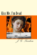 Kiss Me, I'm Dead Front Cover Art